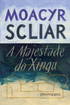 A Majestade do Xingu: Moacyr Scliar: Amazon.com.br: Livros