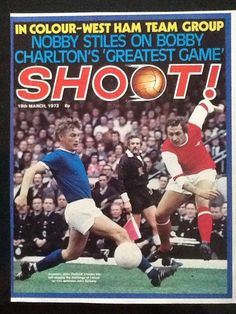 magazine in March 1972 featuring Arsenal v Leicester City on the cover. West Ham Team, Bobby Charlton, Nobby, Football Memorabilia, Goals, Baseball Cards, Magazines, Soccer, March