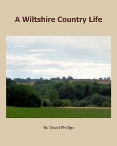 A photographic review of the North Wiltshire Countryside