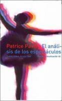 El análisis de los espectáculos : teatro, mimo, danza, cine / Patrice Pavis http://encore.fama.us.es/iii/encore/record/C__Rb2552913?lang=spi