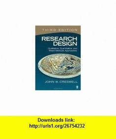 Research Design 3th (third) edition Text Only John W. Creswell ,   ,  , ASIN: B004WN4W32 , tutorials , pdf , ebook , torrent , downloads , rapidshare , filesonic , hotfile , megaupload , fileserve