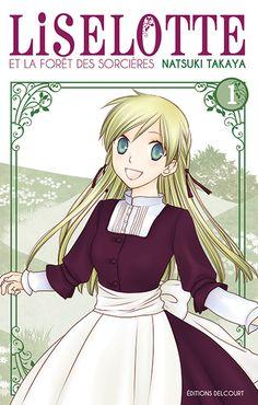 Liselotte et la forêt des sorcières, T1 de Natsuki Takaya