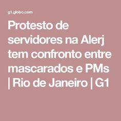 Protesto de servidores na Alerj tem confronto entre mascarados e PMs | Rio de Janeiro | G1