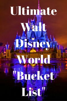 Ultimate Walt Disney World Bucket List