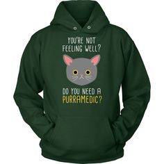 You're not feeling well? Do you need a Purramedic? Paramedics T-shirt
