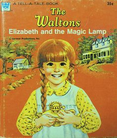 The Waltons, Elizabeth and the Magic Lamp, 1975 I wish I could find this to read to my kids when I have some
