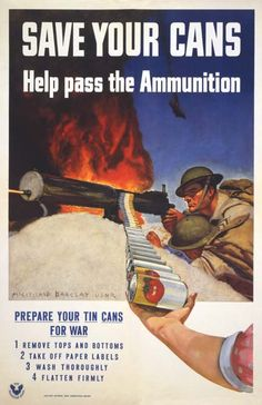 """Save Your Cans - Help pass the Amminition"" ~ WWII recycling for Victory poster."