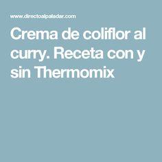 Crema de coliflor al curry. Receta con y sin Thermomix