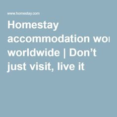 Homestay accommodation worldwide | Don't just visit, live it
