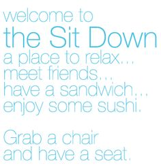 Sit Down Cafe & Sushi Bar: It was just okay. If you have friends visiting you in Hyde Park, it's an option in an area that isn't bursting with great dining options.