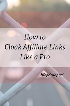 Cloak affiliate links to protect your affiliate data, make them more reader-friendly and improve SEO. Like A Pro, Cloak, How To Make, Mantle, Robe