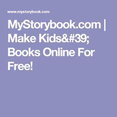 MyStorybook.com   Make Kids' Books Online For Free!