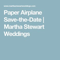 Paper Airplane Save-the-Date | Martha Stewart Weddings