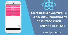 React Native dynamically Add View Component on Button Click with Animation How To Remove, Button Click, All Codes, React Native, Open App, Web Development, Make You Feel, Knowing You