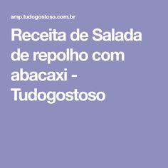 Receita de Salada de repolho com abacaxi - Tudogostoso