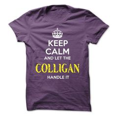 COLLIGAN - KEEP CALM AND LET THE COLLIGAN HANDLE IT - #hoodie refashion #cute sweater. BUY TODAY AND SAVE => https://www.sunfrog.com/Valentines/COLLIGAN--KEEP-CALM-AND-LET-THE-COLLIGAN-HANDLE-IT-53284348-Guys.html?68278