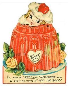 vintage jell-o valentine My Funny Valentine, Vintage Valentine Cards, Valentines Day Party, Vintage Greeting Cards, Vintage Holiday, Valentine Day Cards, Vintage Postcards, Valentine Ideas, Holiday Postcards