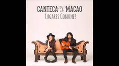 02 - La Vida - Canteca de Macao - Lugares Comunes