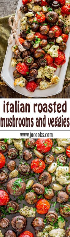 Italian Roasted Mushrooms and Veggies - absolutely the easiest way to roast mushrooms, cauliflower, tomatoes and garlic Italian style. Simple, healthy, and delicious. Pin this clean eating recipe to make later this week! Side Dish Recipes, Vegetable Recipes, Chicken Recipes, Mushroom Recipes, Tasty Vegetarian, Vegetarian Grilling, Healthy Grilling, Paleo Recipes, Cooking Recipes