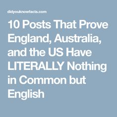 10 Posts That Prove England, Australia, and the US Have LITERALLY Nothing in Common but English