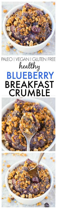 Healthy Blueberry Br Healthy Blueberry Breakfast Crumble- Dessert for breakfast! Tastes like the classic but made with NO butter, oil, grains, white flour or sugar! vegan, gluten free, paleo recipe- thebigmansworld.com https://www.pinterest.com/pin/511299363937367486/