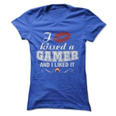 I kissed a GAMER and I liked It. Funny and Clever Gamer Quotes, Sayings, T-Shirts, Hoodies, Tees, Gifts, Clothing, Mugs.
