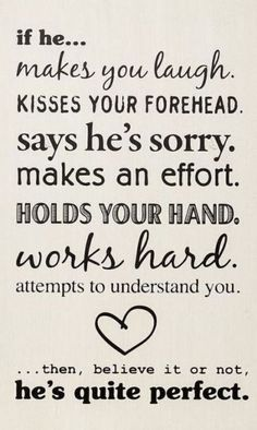 Top 30 love quotes with pictures. Inspirational quotes about love which might inspire you on relationship. Cute love quotes for him/her Cute Quotes, Great Quotes, Quotes To Live By, Funny Quotes, Perfect Man Quotes, Cute Sayings, Best Love Quotes, Best Woman Quotes, Lucky Girl Quotes