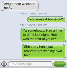 Texting yourself to make sure you got home safe.
