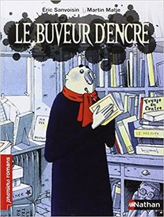 Amazon.fr - Le buveur d'encre - Éric Sanvoisin, Martin Matje - Livres Good Books, Books To Read, Cycle 3, Lectures, This Book, Ebooks, Amazon Fr, French Stuff, Document