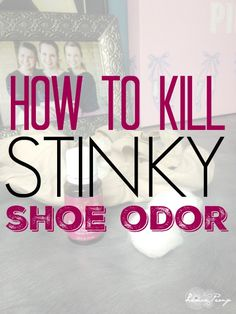 How to Eliminate Shoe Odor Naturally!
