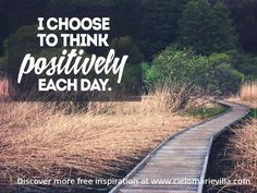 I choose to think positively each day.#quote #quotes #positivevibes#quotagram#tweegram #quoteoftheday #mindset#life #instagood #love #photooftheday