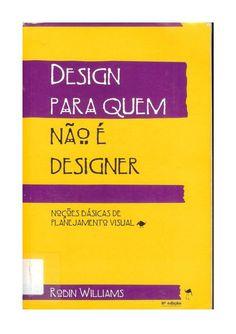 Design for the non-designer - Robin Williams by via slideshare Con . - My Recommendations Robin Williams, Web Design, Creative Design, Graphic Design, Best Design Books, Buch Design, Brochure Layout, Corporate Brochure, Brochure Design