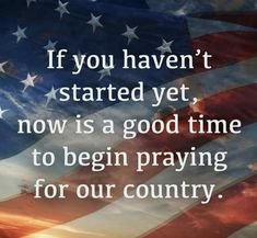 I Love America, God Bless America, Positive Affirmations, Positive Quotes, Prayers For America, America Quotes, Praying For Our Country, Patriotic Quotes, Pray For Us