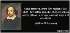 quote-i-have-perceived-a-most-faint-neglect-of-late-which-i-have-rather-blamed-as-mine-own-jealous-william-shakespeare-368530.jpg (850×400). Amen. Joanne. Marie