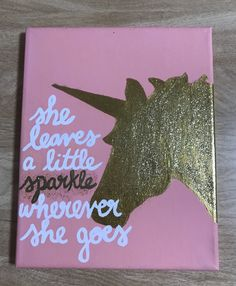 """she leaves a little sparkle wherever she goes"" glitter unicorn canvas #dphie"