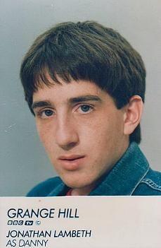 Jonathan Lambeth as Danny in Grange Hill (1986-89)