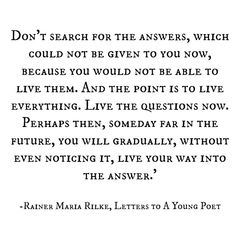 Your Inspiration - Rainer Maria Rilke / Insight The Words, Cool Words, Rilke Quotes, Quotable Quotes, Rilke Poems, Rainer Maria Rilke, Great Quotes, Quotes To Live By, Inspirational Quotes