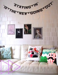 *Staying in is the new going out*   Who doesn't need this banner?
