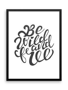 Be Wild & Free Digital Print | 18x24 Printable Wall Art | Inspirational Quote Print | Black and White | Nursery Decor | Dorm Room Decor