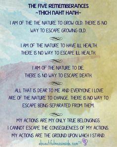Inspirational Quotes: the five remembrances, thich naht hanh #ThichNaht #Quotes