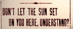 Don't let the sun set on you in a sundown town. That's what signs at the city limits of all-white communities warned when African-Americans were not. Dont Let The Sun, Let It Be, Ugly Americans, African Americans, America City, Jim Crow, History Facts, Black History, City Limits