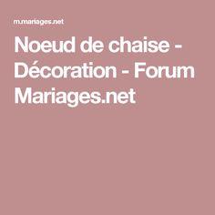 Noeud de chaise - Décoration - Forum Mariages.net