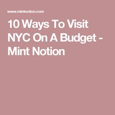 10 Ways To Visit NYC On A Budget - Mint Notion