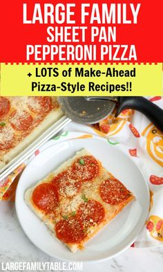 Large Family Sheet Pan Pepperoni Pizza + Lots of Big Family Pizza Style Recipes!!! (Most Freezer-Friendly!) - Large Family Table Pizza Recipes, New Recipes, Dinner Recipes, Dinner Ideas, Recipies, Make Ahead Meals, Freezer Meals, Kids Meals, Large Family Meals