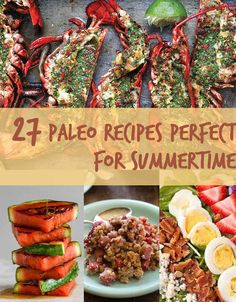 27 Delicious Paleo Recipes To Make This Summer. I'm not Paleo, but some of these look awesome!
