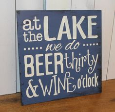 "Would love this ""at the trailer"". At the LAKE we do BEER thirty & WINE o'clock/Lake Decor/Fun Lake Sign/Lake Sign/Beer decor/Lake house decor/Wine decor/Wood Sign/Boat house Lake House Signs, Lake Signs, Lake Rules, Beer Decorations, Lake Decor, Lake Cabins, River Cabins, Beer Signs, Idee Diy"