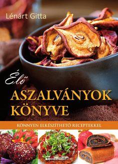 http://issuu.com/bioenergetic/docs/elo_aszalvanyok/1  Lénárt Gitta: Élő aszalványok könyve  A nyerskonyha menükínálatában talán az aszalás útján készített ételek a legizgalmasabbak. Ez a titka azoknak a ropogós, ízes kekszeknek, kenyereknek, gyümölcs és tortalapoknak, amiket kóstolva vacsoravendégeink hitetlenkedve kérdezik: ez tényleg nyers? A legnagyobb sikert az aszalt és a friss zöldségek, gyümölcsök kombinációi aratják. Így született a nyers pizza, ahol a magokból és zöldségekből…