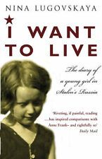 """""""I Want to Live: Diary of a Young Girl in Stalin's Russia"""" by Nina Lugovskaya  Memoirs/Biography"""