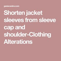 Shorten jacket sleeves from sleeve cap and shoulder-Clothing Alterations