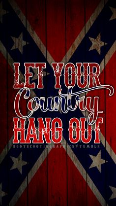 Southern Pride Southern heritage proud of and love my heritage and not ashamed to show and speak of it